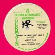 I WANT TO KNOW WHAT LOVE IS / VERSION. Artist: Audrey Hall. Label: Revolutionary Sounds